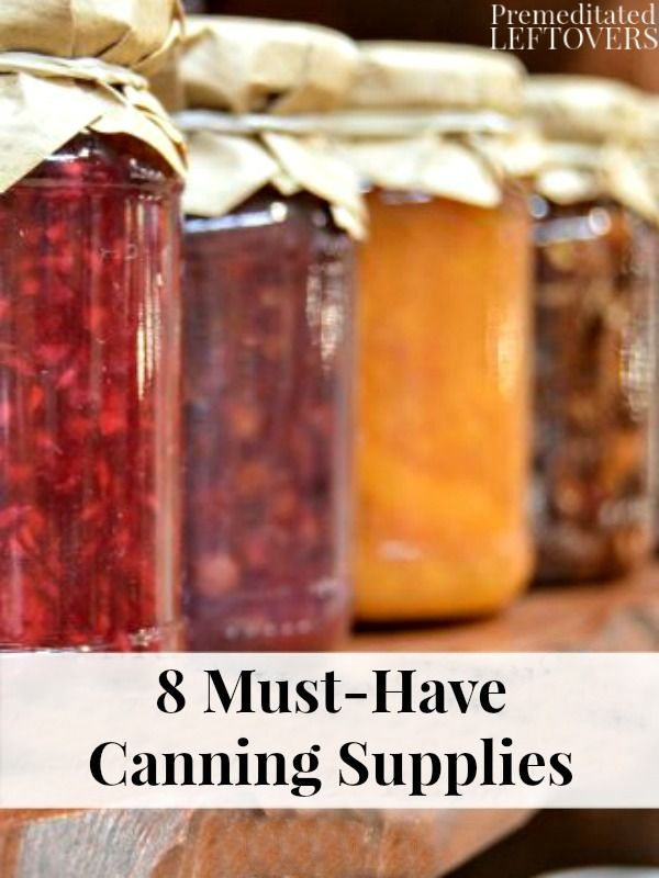 These 8 Must-Have Canning Supplies will make it easy to preserve your own food. Canning is frugal and a great way to enjoy your favorite recipes year round! DIY idea for preserving produce for your family while in season and at the peak of freshness and organization tip for storing canned goods.