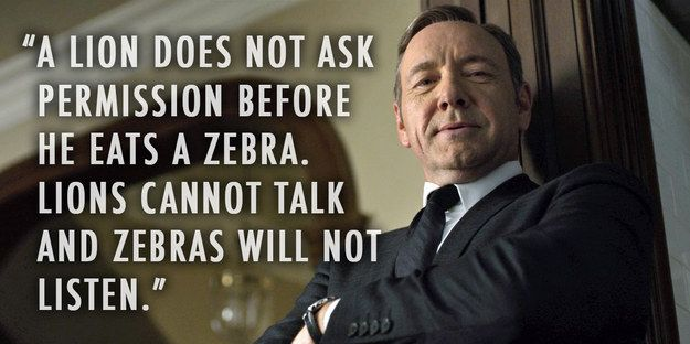 """Frank Underwood- The man I really love to hate. 12 """"House Of Cards"""" Quotes You Need To Destroy Your Enemies"""
