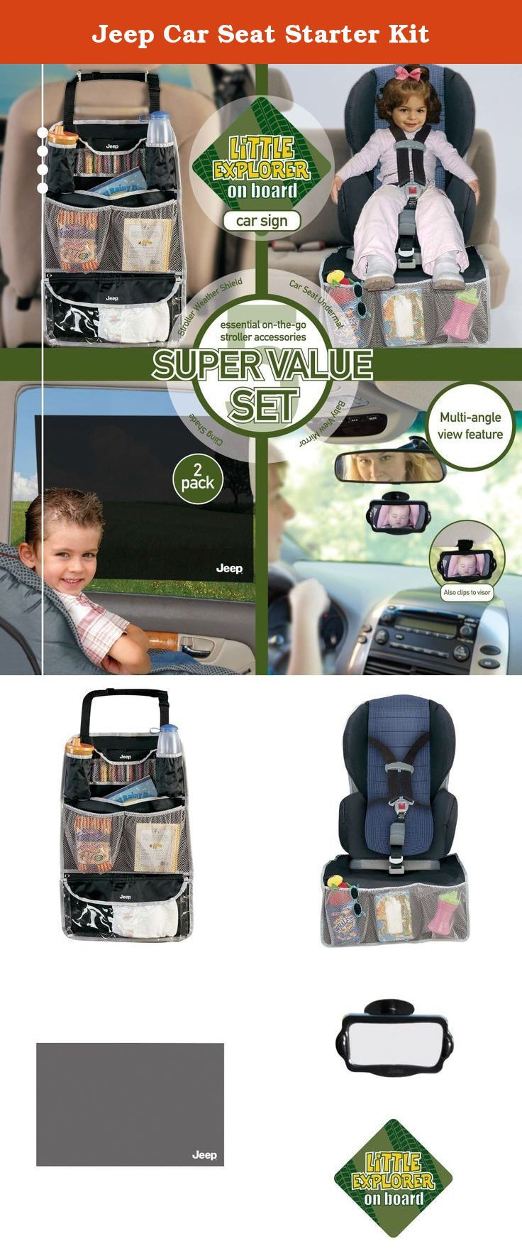 Jeep Car Seat Starter Kit. The Jeep Car Seat Starter Kit is a GREAT VALUE as you get all the items in one package: Jeep Back Seat Organizer, Jeep Car Seat Undermat, Jeep Cling Sun Shade (2 pack) Jeep Baby View Mirror and Jeep Little Adventurer On Board windo sign. The Jeep Car Seat Starter Kit has all the essentials you will for your little adventurer.