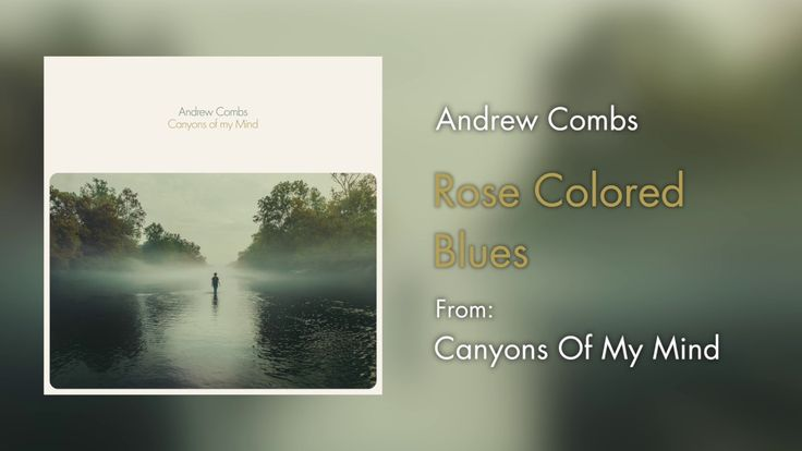 "Andrew Combs - ""Rose Colored Blues"" [Audio Only]"