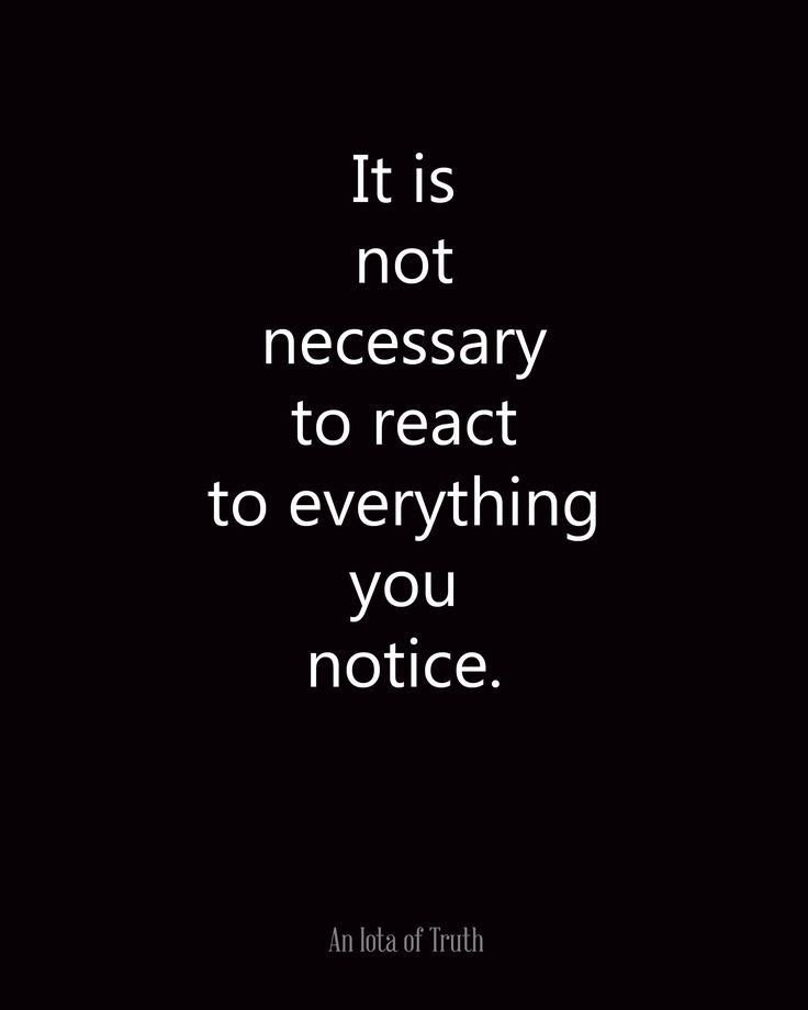 It is not necessary to react to everything you notice. #luisterenalsbasis