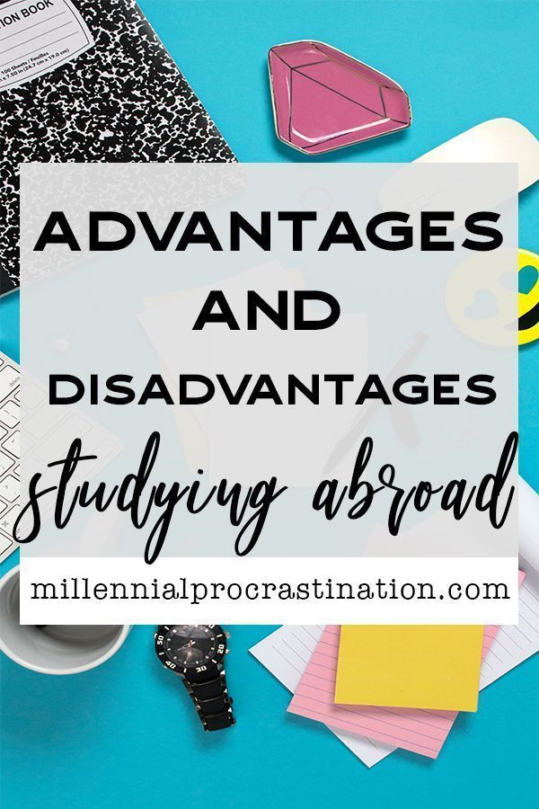 13 Advantages And Disadvantages Of Studying Abroad You Must Know Study Abroad Abroad Travel Blog