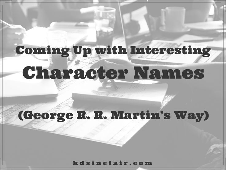 I found this video with George R. R. Martin giving an insight into his methods of coming up with the names for his characters and thought it was really interesting.
