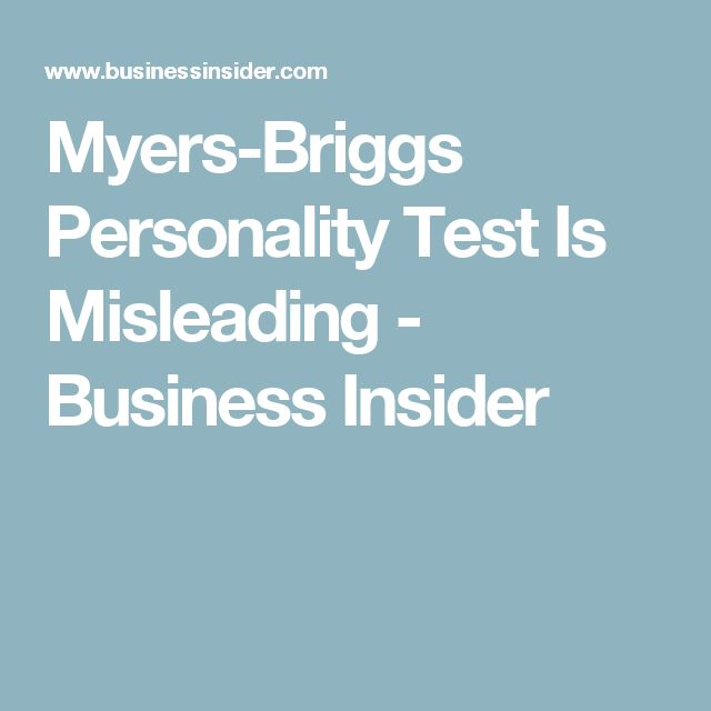 Myers-Briggs Personality Test Is Misleading - Business Insider