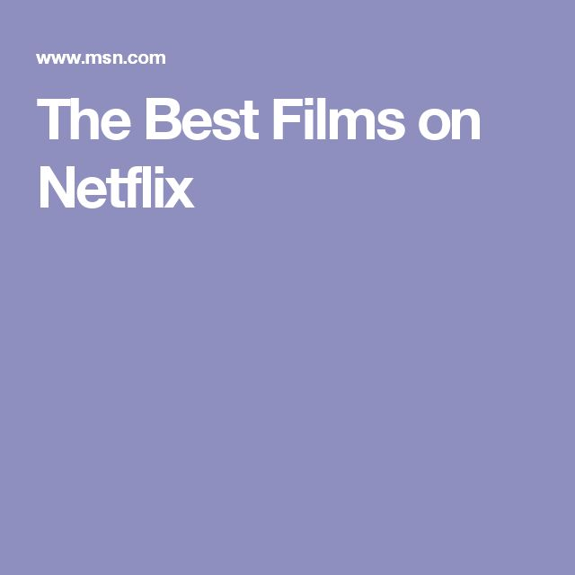 The Best Films on Netflix
