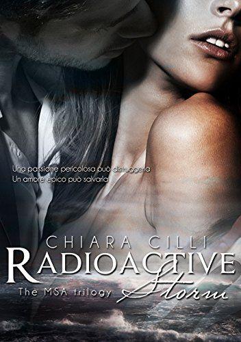 Radioactive Storm (The MSA Trilogy #2) di Chiara Cilli https://www.amazon.it/dp/B00GUIJD04/ref=cm_sw_r_pi_dp_x_Rpe3ybDE387YT