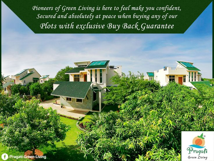 Pioneers of #GreenLiving is here to feel make you confident, secured and absolutely at peace when buying any of our #plots with exclusive Buy Back Guarantee. http://www.pragatigreenliving.com/