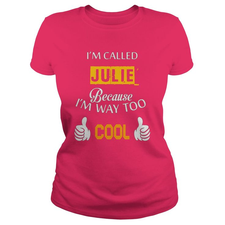 i'm called Julie ᐊ because i'm way too cool - Julie Tshirtsim called Julie because im way too cool - Julie Tshirtsname title