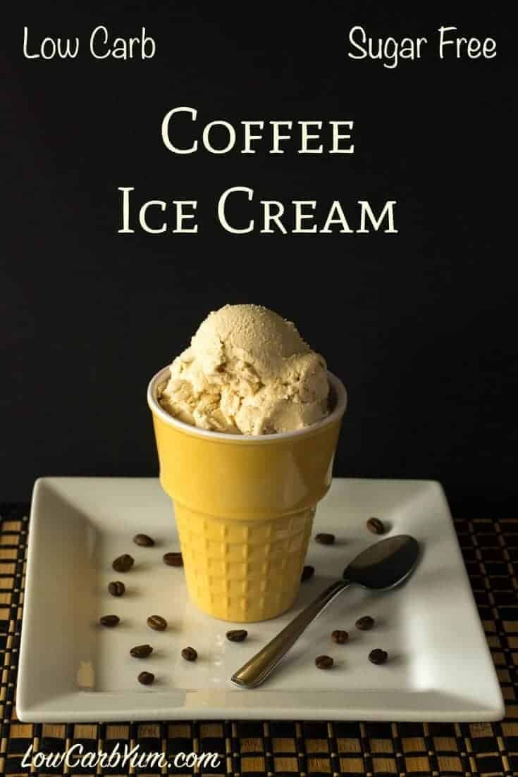 This Is A Low Carb And Sugar Free Homemade Coffee Ice Cream Without Eggs In The Recipe In 2020 Low Carb Ice Cream Recipe Low Carb Recipes Dessert Sugar Free Ice Cream