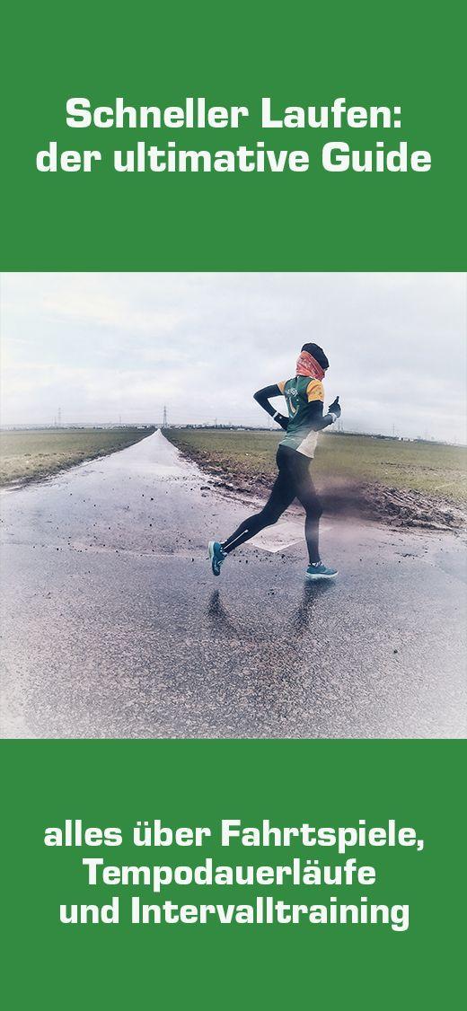 Schneller laufen: Der ultimative Guide. Von Fahrtspielen, Tempoläufen und Intervalltraining