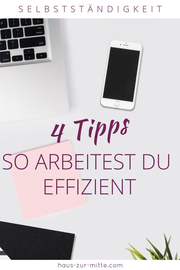 4 Tipps Fur Effiziente Arbeit So Schaffst Du Deine Taglichen To Do S Tipps Zeitmanagement Tipps Und Tricks