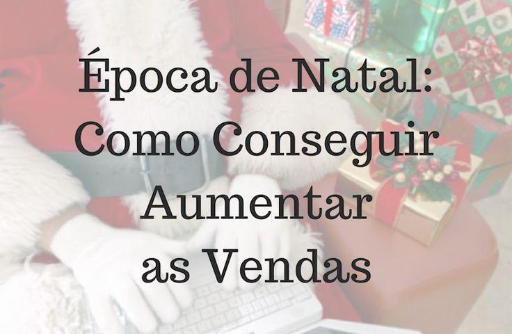 Época de Natal: Como Conseguir Aumentar as Vendas? Visite: http://www.digitalmarketingpt.pt/epoca-de-natal-como-conseguir-aumentar-as-vendas/