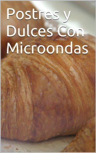 Postres y Dulces Con Microondas de Andres Sanchez