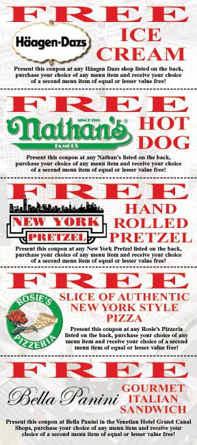 Save some money with this these printable coupons for Nathan's Famous, Häagen-Dazs, New York Pretzel, Rosie's Pizza, and Bella Panini. With several locations at the Las Vegas Strip, there's always something for everybody. Simply click on the image and print out the coupon and present it when you make your order, and be eligible for