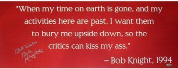 """Signed Bobby Knight Indiana Basketball Famous Quote 31x12"""" Poster Steiner Sports COA Bob Knight also known as"""