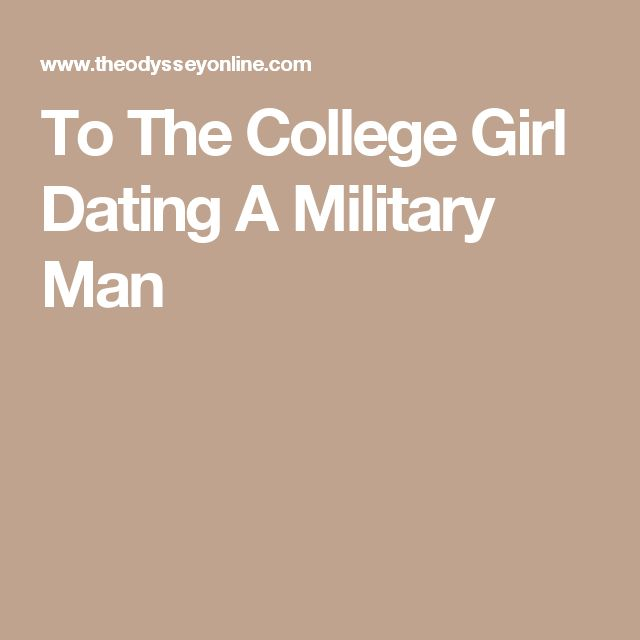 Dating a girl in the military reddit