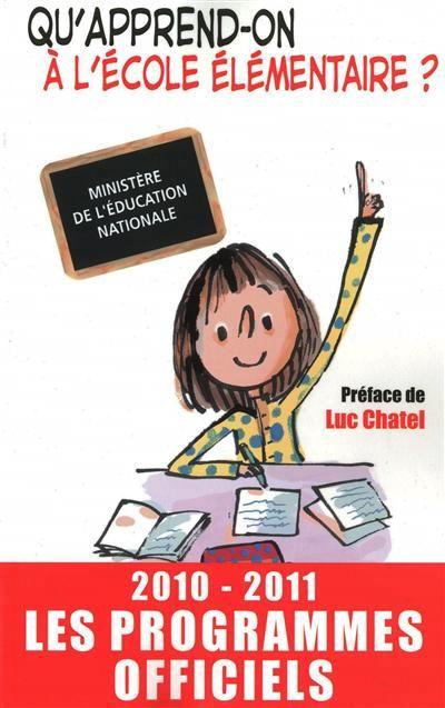 """372.1 ELE - Qu'apprend-on à l'école élémentaire / Préface de Luc Chatel. """"La scolarité à l'école élémentaire est une étape importante dans la vie de votre enfant. (...) Accompagné par son professeur, il va petit à petit acquérir le """"socle commun de connaissances et de compétences"""", à commencer par la lecture, l'écriture et le calcul, qui lui permettront d'accéder au collège puis au lycée dans les meilleures conditions."""""""