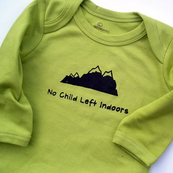 I wonder if I could find this in a tshirt. >> Organic Kiwi Green Bodysuit - No Child Left Indoors