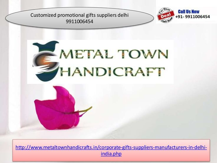 Customized promotional gifts 9911006454 online suppliers delhi by Metaltown Handicrafts via slideshare