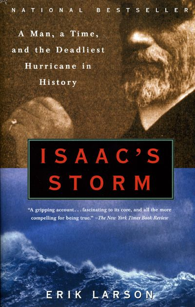 Isaac's Storm by Erik Larson (2000).  Erik Larsen writes about history like a great novelist.  I've read most of his books, and have enjoyed them all a great deal, but he outdoes himself in this account of the Galveston Hurricane of 1900.  It's a thrilling book, with vivid and memorable characters that seem to have sprung from a great work of fiction.  I can't recommend this highly enough.