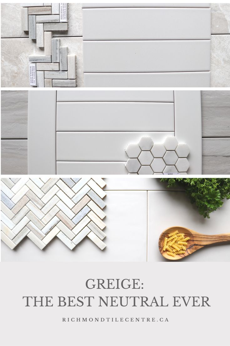 Neutral tiles don't have to be white. Greige is the best of both worlds: ivories, creams and whites meet warm and cool greys.