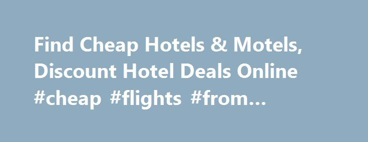 Find Cheap Hotels & Motels, Discount Hotel Deals Online #cheap #flights #from #london http://cheap.remmont.com/find-cheap-hotels-motels-discount-hotel-deals-online-cheap-flights-from-london/  #find cheap hotels # Introducing Red Roof PLUS+ Red Roof PLUS+ includes a new Premium room type, welcoming red canopies at select properties that project the brand s signature color, enhanced LED lighting, attractive landscaping and outside signage indicating it s a Red Roof PLUS+ property. Red Roof…