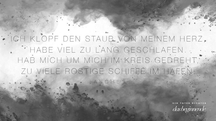 """Quote from the song """"Asche"""" by Berlin Band """"Ein toter Dichter"""". ©M. Florian Walz, Berlin"""