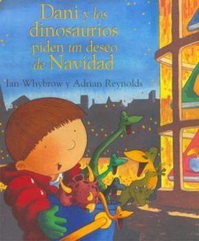 Dani y los dinosaurios piden un deseo de Navidad, de Ian Whybrow. (VERDE)
