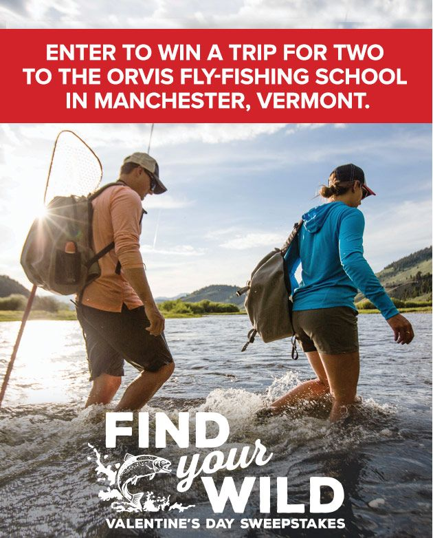 Enter to win a trip for two to the Orvis Fly-fishing School in Manchester, VT. | FIND YOUR WILD VALENTINES'S DAY SWEEPSTAKES