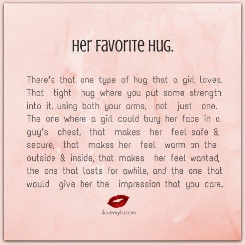 That one type of hug that a girl loves.