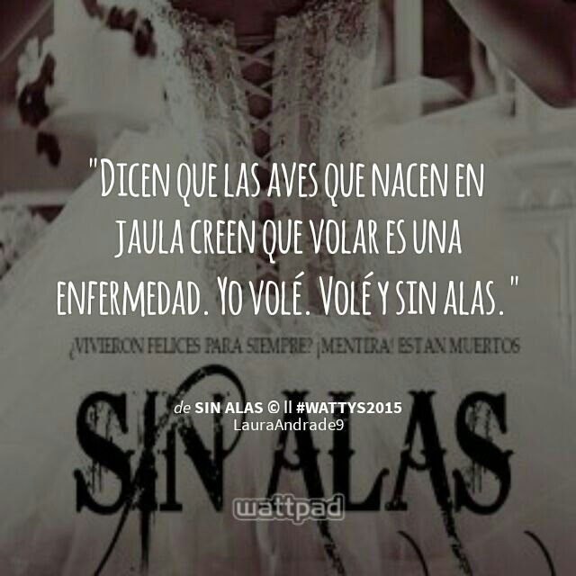 Sin Alas - Laura C. Andrade #Wattpad