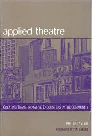 Applied Theatre: Creating Transformative Encounters in the Community, (0325005354), Philip Taylor, Textbooks - Barnes & Noble