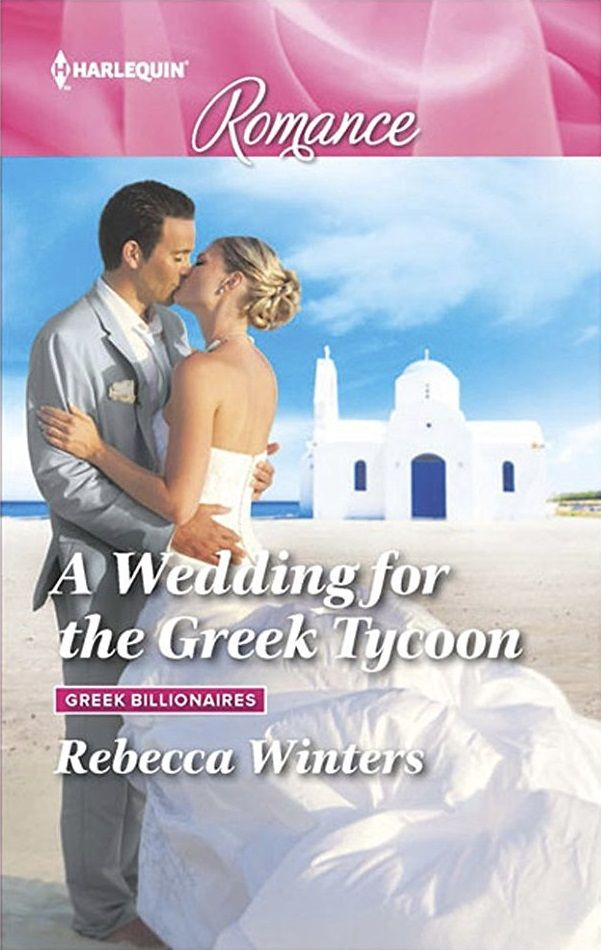 Rebecca Winters - A Wedding for the Greek Tycoon / #awordfromJoJo #ContemporaryRomance #RebeccaWinters