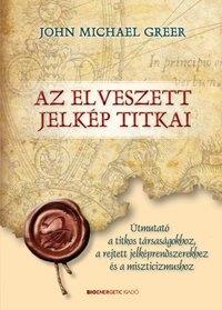 John Michal Greer: Az elveszett jelkép titkai | Bioenergetic.hu