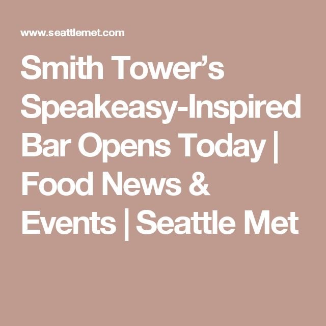 Smith Tower's Speakeasy-Inspired Bar Opens Today   Food News & Events   Seattle Met