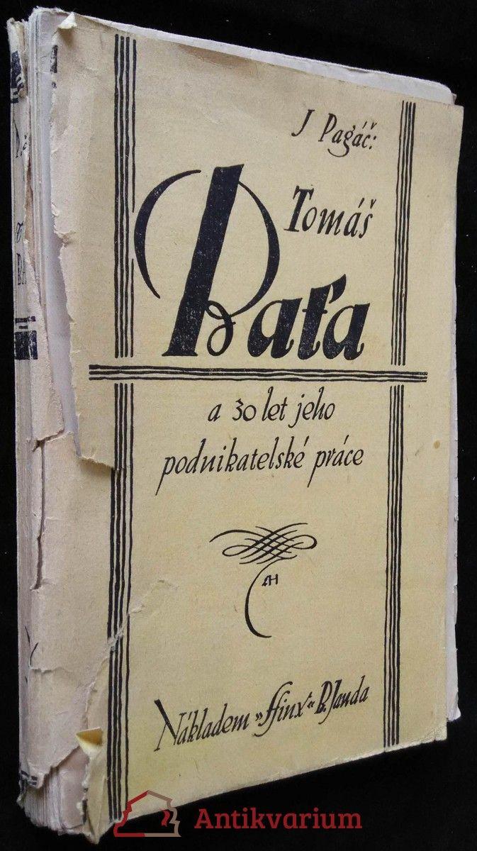 Pagáč, Jaroslav: Tomáš Baťa a 30 let jeho podnikatelské práce, 1926