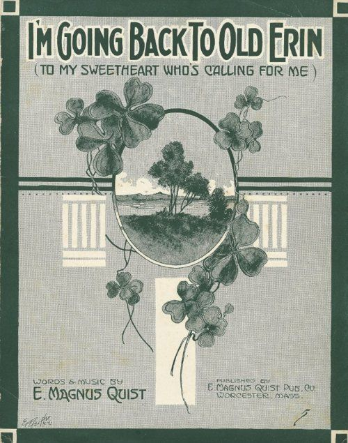 """Sheet music: """"I'm Going Back To Old Erin (To My Sweetheart Who's Calling For Me)"""" By E. Magnus Quist, 1915.: Saint Patrick'S,  Dust Jackets, Books Jackets, Music Sheet Music, Vintage Sheet Music, Music Covers, Magnus Quist,  Dust Covers,  Dust Wrappers"""