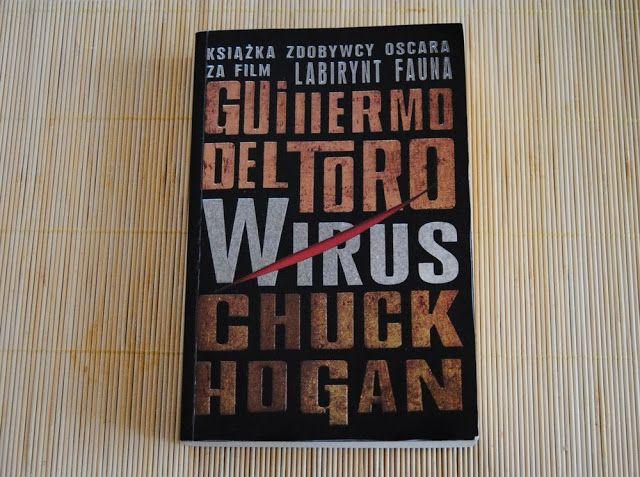 Guillermo Del Toro & Chuck Hogan - Wirus #Wirus #Thestrain