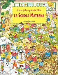 top ten libri sulla scula - Il primo grande libro LA SCUOLA MATERNA