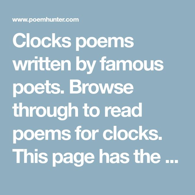 Clocks poems written by famous poets. Browse through to read poems for clocks. This page has the widest range of clocks love and quotes. Read United Kingdom ~ Changing The Clocks poem.