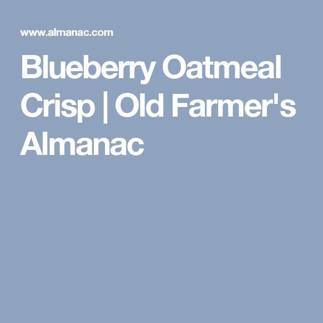 Blueberry Oatmeal Crisp | Old Farmer's Almanac