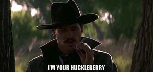 Doc Holiday Val Kilmer: This is one of my favorite characters in a movie And one of my favorite quotes from a movie!  Val Kilmer's best performance, hands down!!!