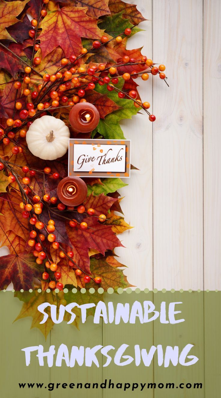 Sustainable Thanksgiving In 2020 Thanksgiving Planning Zero Waste Holiday Eco Friendly Inspiration