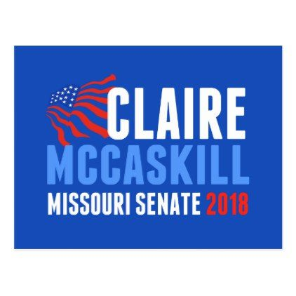 Claire McCaskill Missouri Senate 2018 Election Postcard - postcard post card postcards unique diy cyo customize personalize