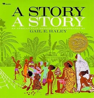 A Story, a Story retold and illustrated by Gail E. Haley. 1971 Winner