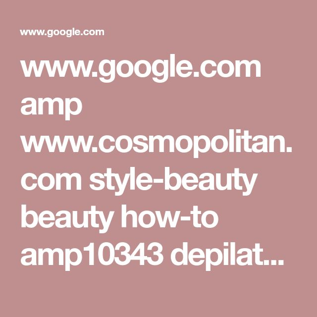 www.google.com amp www.cosmopolitan.com style-beauty beauty how-to amp10343 depilatory-creams