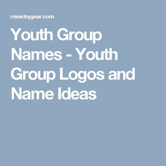 Youth Group Names - Youth Group Logos and Name Ideas                                                                                                                                                                                 More