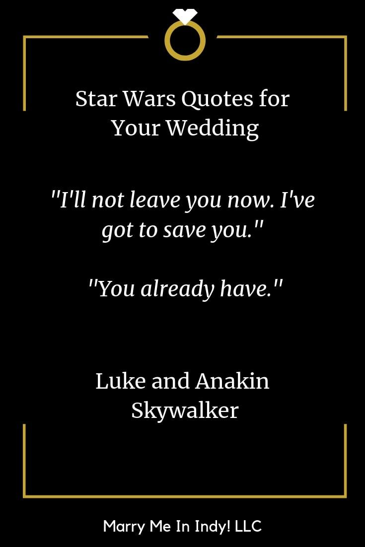 Star Wars Quotes To Inspire Your Wedding Vows And Wedding Ceremony Scripts Star Wars Quotes Wedding Ceremony Script Be Yourself Quotes