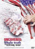Uncovered: The Whole Truth About the Iraq War [DVD] [English] [2004]