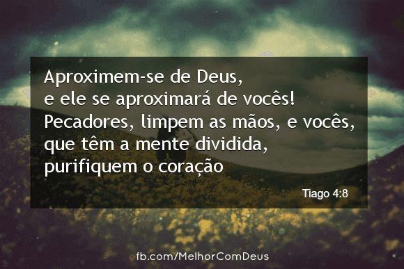 """""""Aproximem-se de Deus, e ele se aproximará de vocês!"""" Tiago 4:8 #Biblia #MelhorComDeus"""